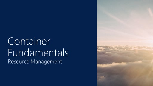 Container Fundamentals | Part 4 - Resource Management