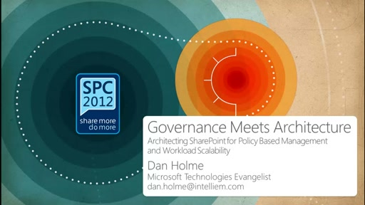Governance Meets Architecture: Architecting SharePoint for Policy-Based Management and Workload Scalability