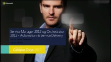 Service Manager 2012 og Orchestrator 2012 - Automation & Service Delivery