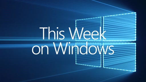 This Week on Windows: Anniversary Update
