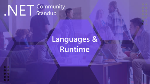 Languages & Runtime: .NET Community Standup - April 11th, 2019