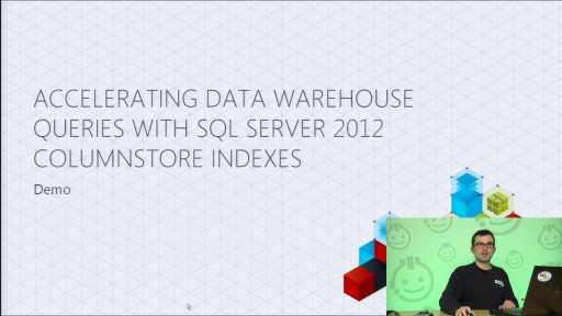 Demo: Accelerating Data Warehouse Queries with SQL Server 2012 Columnstore Indexes