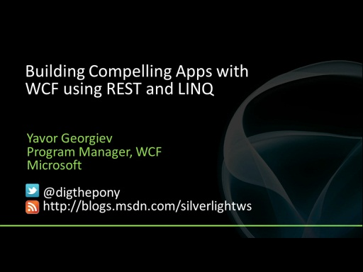 Silverlight Firestarter 2010 Session 2 - Building Compelling Apps with WCF using REST and LINQ