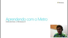 Descobrindo Windows 8 - Aprendendo com o Metro