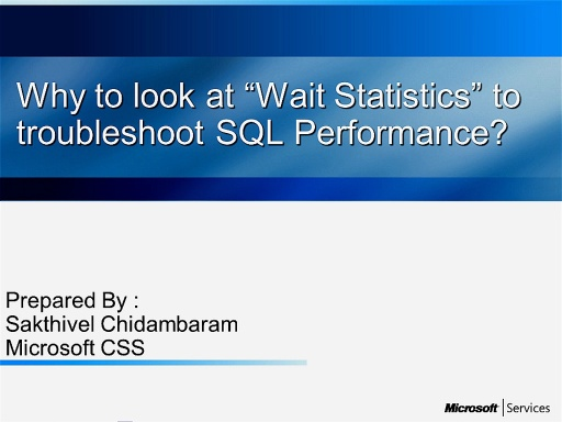 "Why to look at ""Wait Statistics"" to troubleshoot SQL Performance"