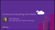 Continuous Everything: Why You Need Mobile DevOps