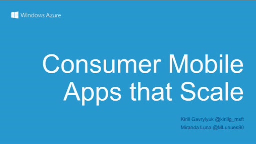 Building Consumer Mobile Apps that Scale with Mobile Services and Notification Hubs