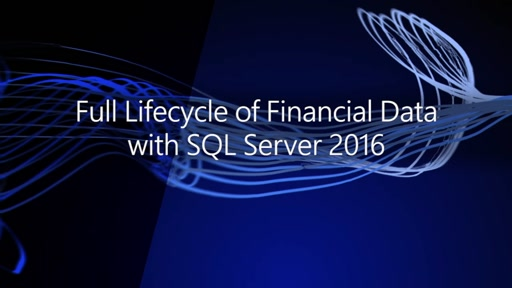 Full Lifecycle of Financial Data- Using SQL Server 2016