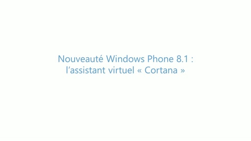 "Build 2014 - L'assistant virtuel ""Cortana"" de Windows Phone 8.1"