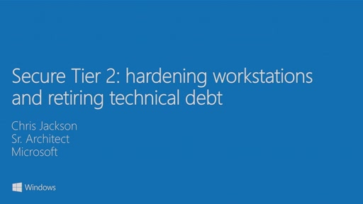 Secure Tier 2: hardening workstations and retiring technical debt