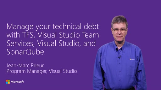 Manage your technical debt with TFS, Visual Studio Team Services, Visual Studio, and SonarQube