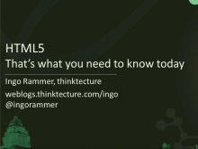 HTML 5 - that's what you need to know today!