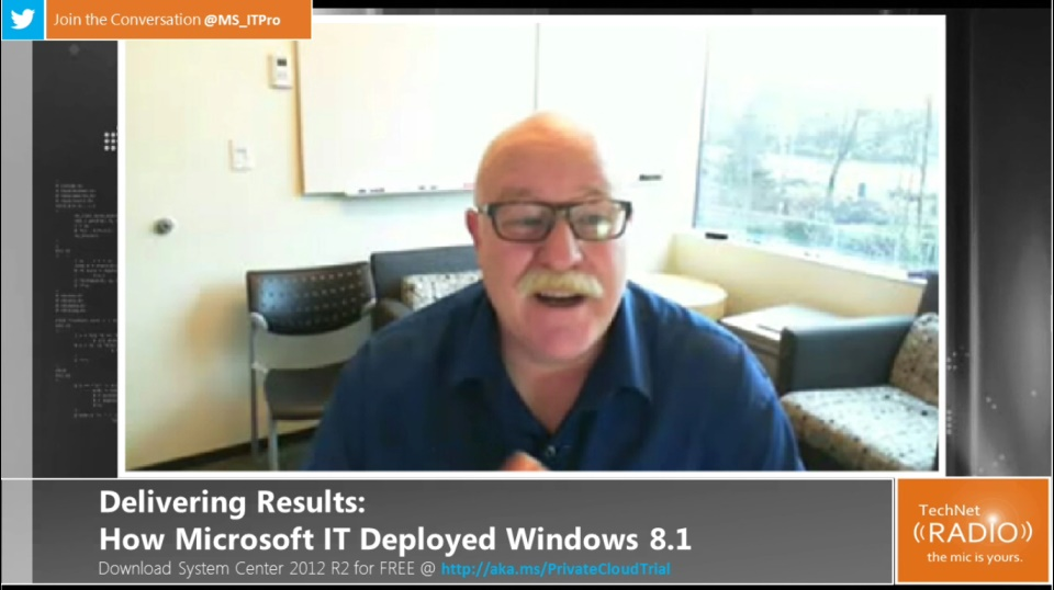 TechNet Radio: Delivering Results - How Microsoft IT Deployed Windows 8.1