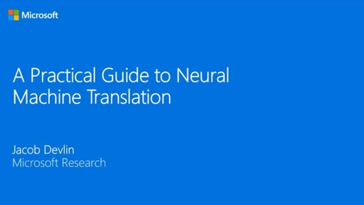 A Practical Guide to Neural Machine Translation