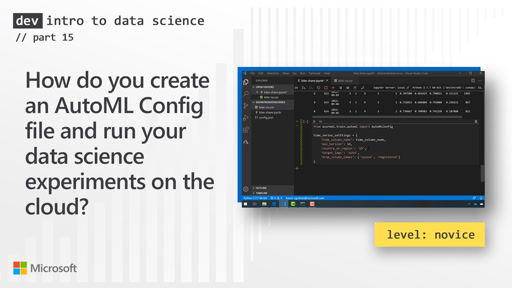 How do you create an AutoML Config file and run your data science experiments on the cloud? (15 of 28)