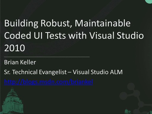Building Robust, Maintainable Coded UI Tests with Visual Studio 2010