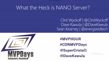 Episode 33 - What the Heck is Nano Server - Live from MVPDays 2016