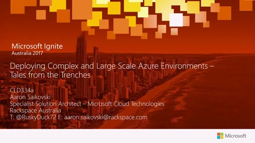 Rackspace Tales from the Trenches - Deploying Complex and Large Scale Azure Environments
