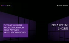Breakpoint Short: Getting Valuable Insights from Your App with Application Insights