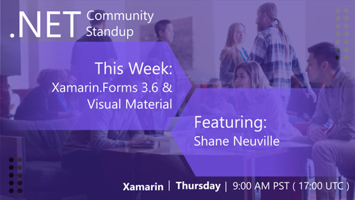 Xamarin Community Standup- March 7th, 2019: Shane from Xamarin.Forms Team showing Visual!