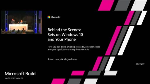 Behind the scenes of the Sets on Windows 10 and Your Phone:   How you building amazing cross-device experiences into your applications using the same APIs