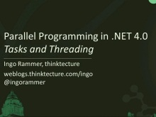 Parallel Programming in .NET 4.0 - Tasks and Threading