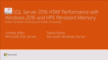 Accelerate SQL Server 2016 HTAP performance with Windows 2016 and HPE Persistent Memory technology