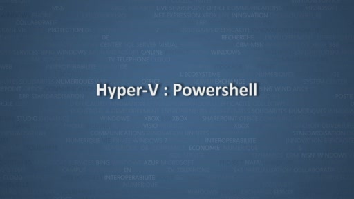 Virtualisation avec Windows Server 2012 - PowerShell et Hyper-V