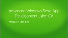 Advanced Windows Store App Development using C#: (03) Branding