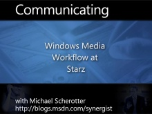 Windows Media Workflow at Starz: Episode 3 of 3 - The Software