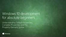 UWP-006 - Understanding Default Properties, Complex Properties and the Property Element Syntax