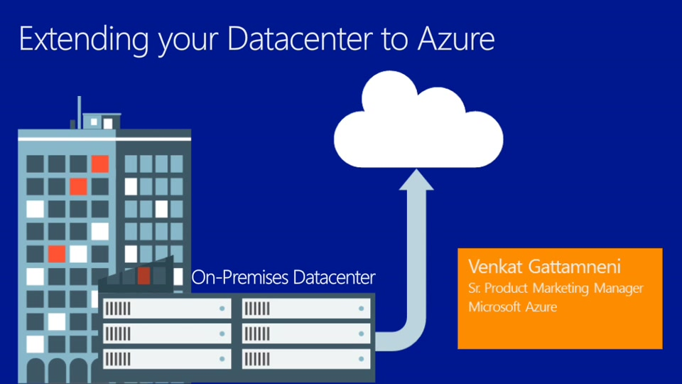 Extending Your Datacenter with Microsoft Azure