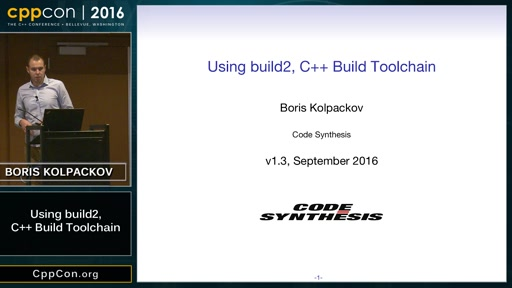 "CppCon 2016: Boris Kolpackov ""Using build2, C++ Build Toolchain"""