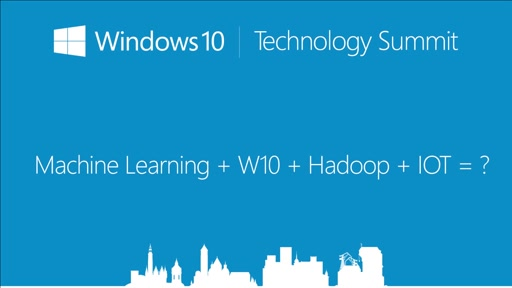 Machine Learning + W10 + Hadoop + IOT = ?