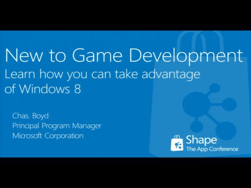 Shape'12: New to game development? Learn how you can take advantage of Windows 8 (short)