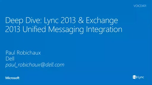 Deep Dive Lync 2013 and Exchange 2013 Unified Messaging Integration