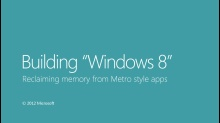 Reclaiming memory from Metro style apps