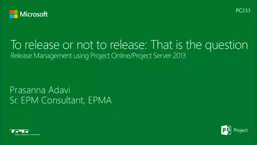 To Release or not to Release: That is the Question! - Release Management using Project Online/Project Server 2013