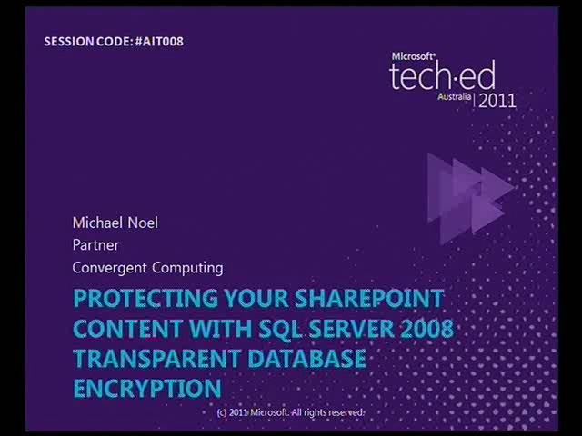 Protecting your SharePoint Content with SQL Server 2008 Transparent Database Encryption
