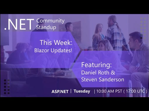 ASP.NET Community Standup - April 16th 2019 - Blazor Updates with Dan Roth and Steve Sanderson