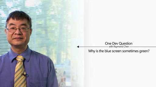 One Dev Question with Raymond Chen - Why is the blue screen sometimes green?