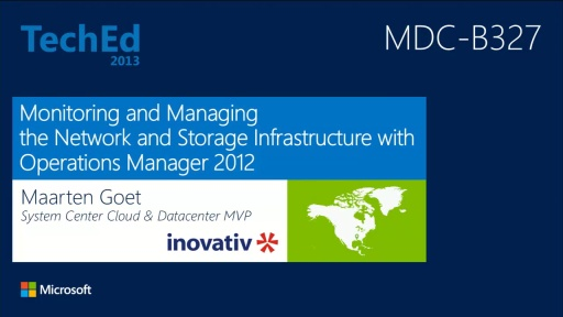 Monitoring and Managing the Network and Storage Infrastructure with Microsoft System Center 2012 - Operations Manager