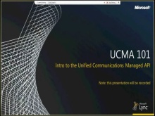 Lync Developer Roundtable: UCMA 101