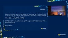 "PROTECTING YOUR ONLINE AND ON PREMISES ASSETS ""CLOUD STYLE"": OOTB AND PRACTICES FOR BACKUP MANAGEMENT AND STRATEGY WITH MICROSOFT AZURE"