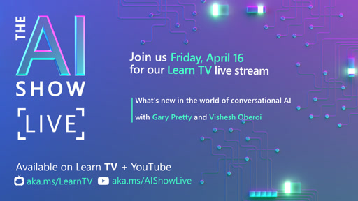 AI Show Live-Episode 9-What's new in the world of Conversational AI