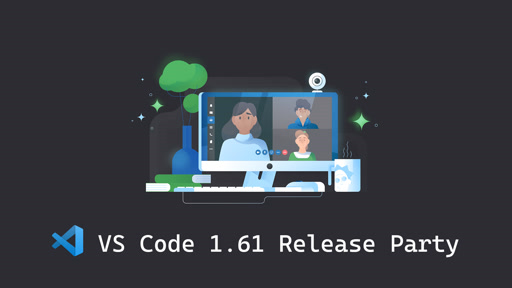 VS Code 1.61 Release Party 🎉