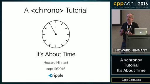 "CppCon 2016: Howard Hinnant ""A <chrono> Tutorial"""