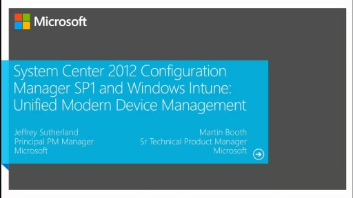 System Center 2012 Configuration Manager SP1 and Windows Intune: Unified Modern Device Management