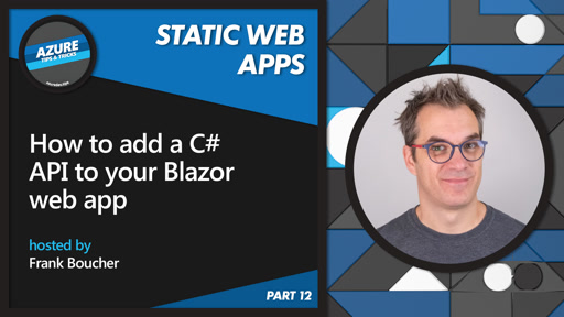 How to add a C# API to your Blazor web app [12 of 16] | Azure Tips and Tricks: Static Web Apps