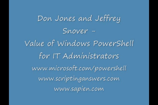Don Jones and Jeffrey Snover: The Value of Windows PowerShell for IT Professionals